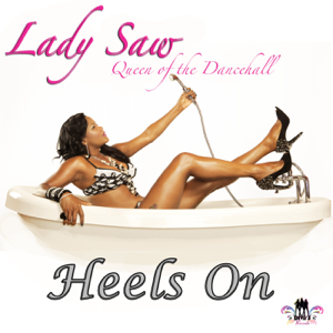 Lady Saw - Heels On