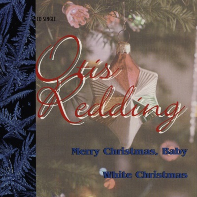 Merry Christmas Baby / White Christmas - Single - Otis Redding
