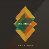 Shed a Little Light - GoldFord