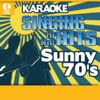 Karaoke - Singing to the Hits: Sunny 70's (Rerecorded Version)
