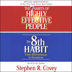The 7 Habits of Highly Effective People & The 8th Habit (Special 3-Hour Abridgement) - Stephen R. Covey audiobook, mp3