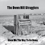 The Down Hill Strugglers - If I Die a Railroad Man