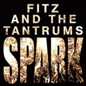 Fitz and The Tantrums - Spark