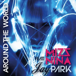 Around the World (feat. Jay Park) - Single Mp3 Download