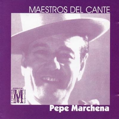 Maestros del Cante - Pepe Marchena