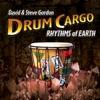 Drum Cargo: Rhythms of Earth