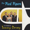 A Tribute too Tommy Dorsey, The Pied Pipers