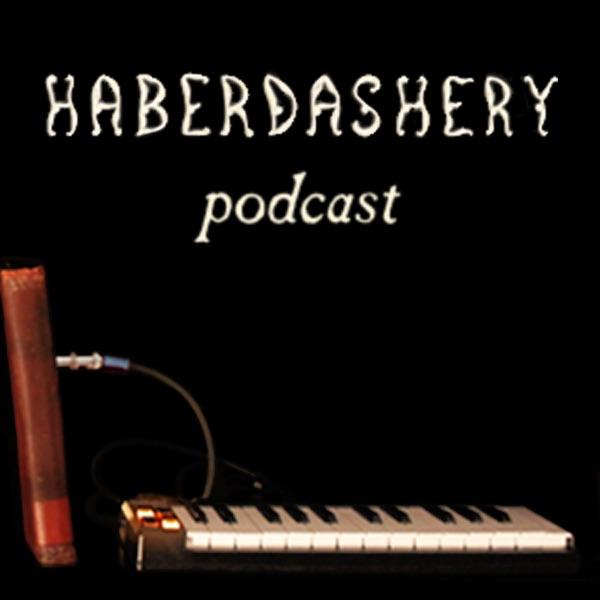 Haberdashery Podcast