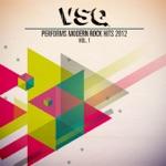 VSQ Performs Modern Rock Hits 2012, Vol. 1