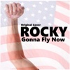 Rocky Gonna Fly Now - Single ジャケット写真