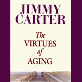 The Virtues of Aging  (Unabridged) audiobook