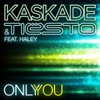 Only You (feat. Haley) [Remixes] - Single, Kaskade & Tiësto
