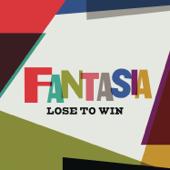 Lose To Win - Fantasia
