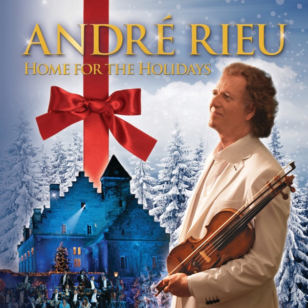 Home for the holidays by andr rieu on apple music for Homes by andre