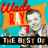 Wade Ray - Just Like Talking Candy from a Baby