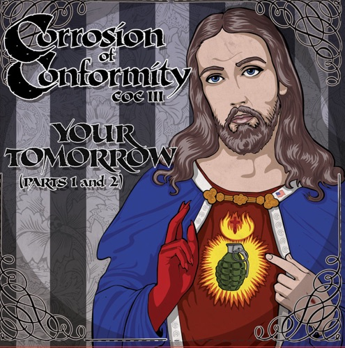 Corrosion of Conformity - Your Tomorrow, Pt. 1&2 - Single
