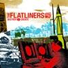 The Flatliners - Fred's Got Slacks