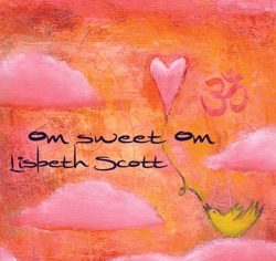 Album: Om Sweet Om Music for Yoga by Lisbeth Scott - Free