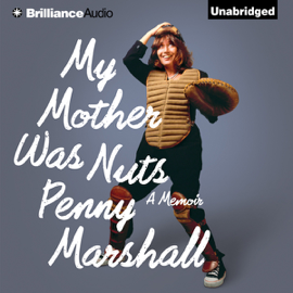 My Mother Was Nuts: A Memoir (Unabridged) audiobook
