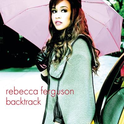 Backtrack (Remixes) - EP - Rebecca Ferguson