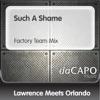 Such a Shame Factory Team Mix feat Orlando Single