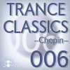 Trance Classics 006 - Chopin - EP ジャケット写真