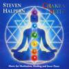 Chakra Suite: Music for Meditation, Healing and Inner Peace - Steven Halpern