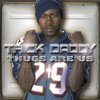 Thugs Are Us, Trick Daddy