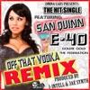 Off That Vodka (feat. San Quinn & Goldie Gold) [Remix] - Single, E-40