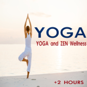 YOGA and ZEN Wellness (Music for Relaxation and Balance)