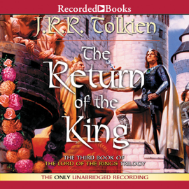 The Return of the King: Book Three in the Lord of the Rings Trilogy (Unabridged) audiobook