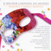 O Melhor Carnaval do Mundo - Marchas e Sambas Imortais