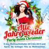 Alle Jahre wieder - Party Meets Christmas (X-mas Weihnachtslieder 2013 bis 2014 und Après Ski Schlager Hits zu Weihnachten) - Various Artists