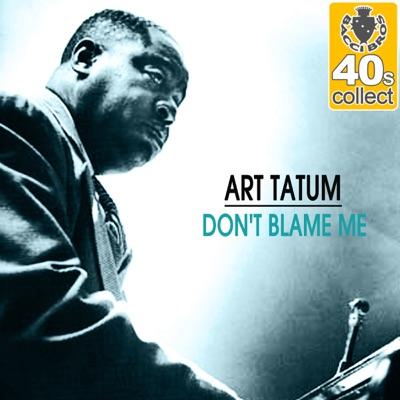 Don't Blame Me (Remastered) - Single - Art Tatum