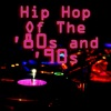 Various Artists - Hip Hop Of The 80s  90s  ReRecorded  Remastered Versions Album