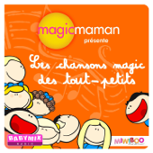 Magicmaman présente : Les chansons magic des tout-petits