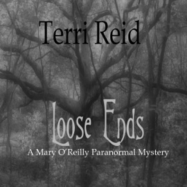 Loose Ends: A Mary O'Reilly Paranormal Mystery, Book One (Unabridged) - Terri Reid mp3 listen download