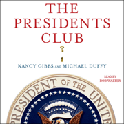 Download The Presidents Club: Inside the World's Most Exclusive Fraternity (Unabridged) Audio Book