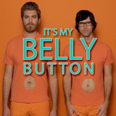 It's My Belly Button-Rhett and Link