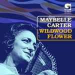 Maybelle Carter & The New Lost City Ramblers - Wildwood Flower