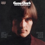 Gene Clark & The Gosdin Brothers - So You Say You Lost Your Baby
