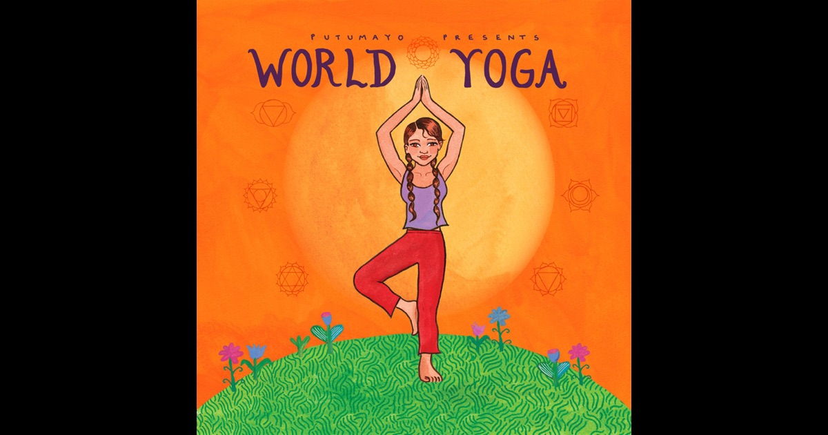 Putumayo presents world yoga by various artists on itunes for Quentin dujardin 1977