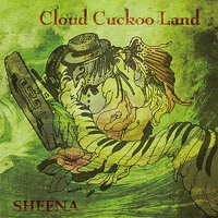 Cloud Cuckoo Land by Sheena on Apple Music