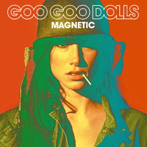 The Goo Goo Dolls - Magnetic