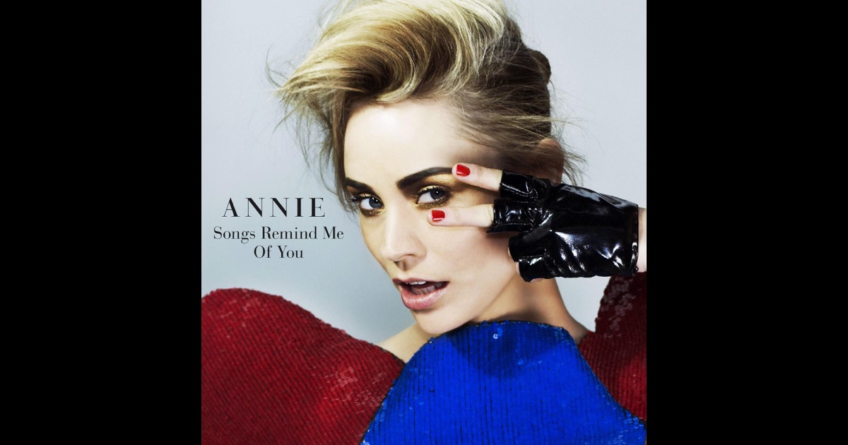 Annie - Songs Remind Me Of You
