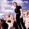 A Man Ain't Made of Stone, Randy Travis