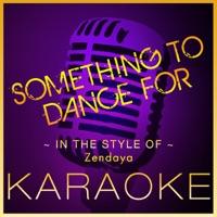 High Frequency Karaoke - Something To Dance for (Karaoke Version) [In the Style of Zendaya] - Single