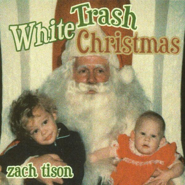 White Trash Christmas by Zach Tison on Apple Music