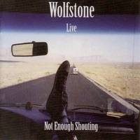 Not Enough Shouting (Live) by Wolfstone on Apple Music