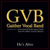 He's Alive - Gaither Vocal Band